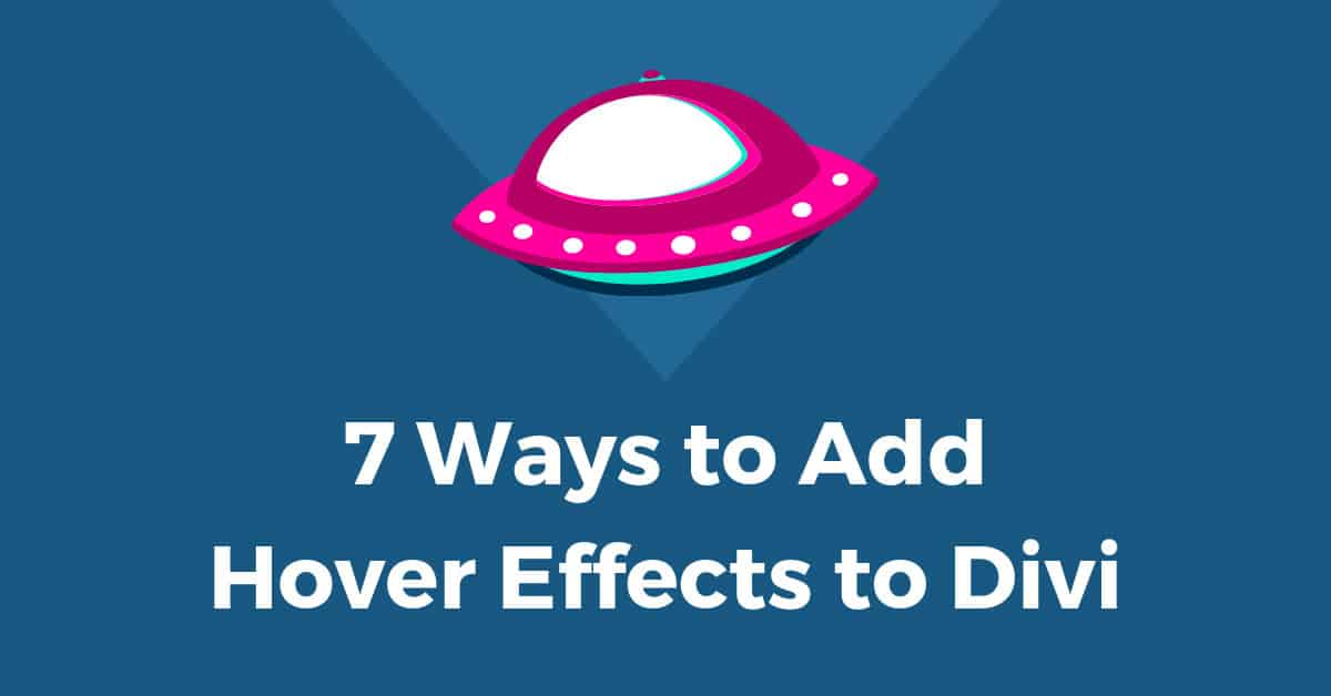 7 Unique Ways to Add Hover Effects to Divi