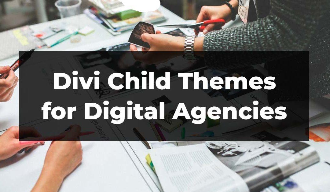 12 Best Divi Child Themes for Digital Agencies