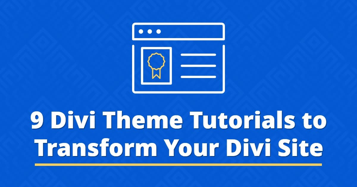 9 Divi Theme Tutorials to Transform Your Divi Site