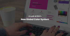 A Look at Divi's New Global Color System