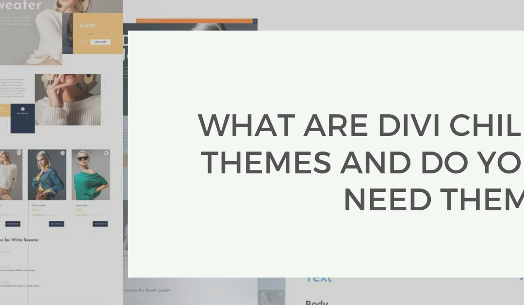 What Are Divi Child Themes and Do You Need Them?