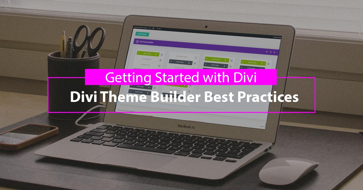 Divi Theme Builder Best Practices