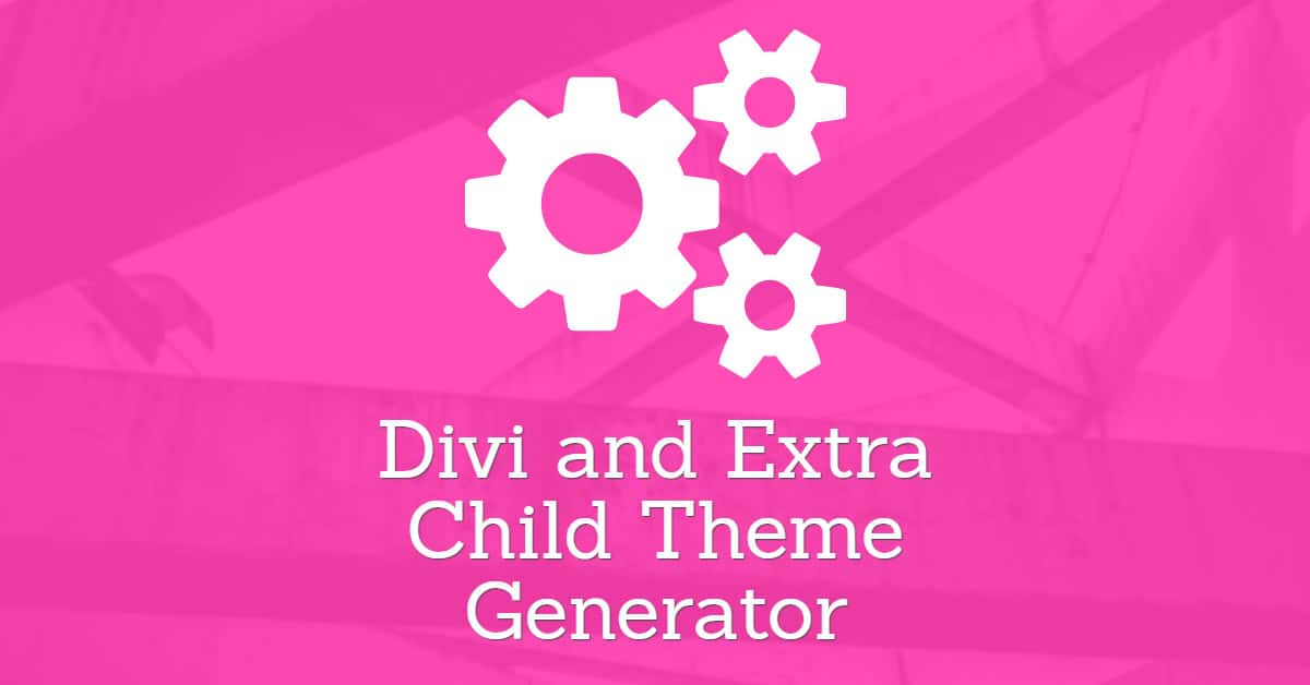 Free Tool: Divi & Extra Child Theme Generator