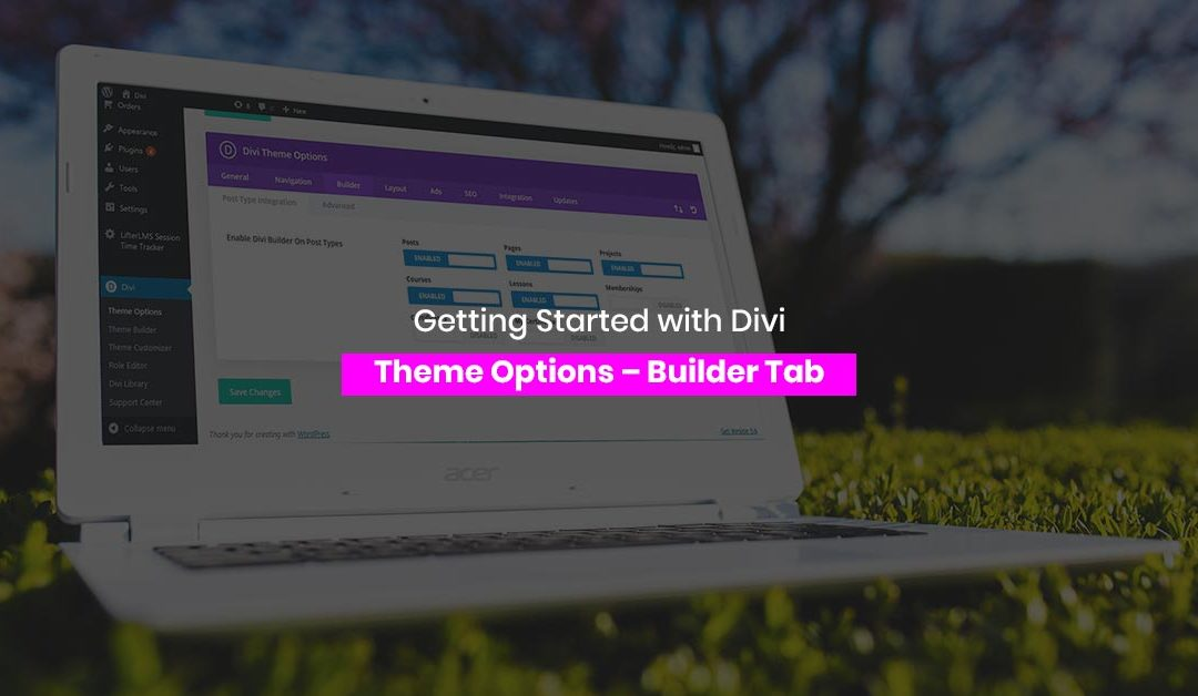 Getting Started with Divi Theme Options – Builder Tab