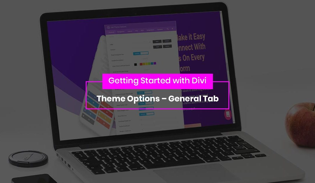 Getting Started with Divi: Theme Options – General Tab