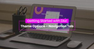 Getting Started with Divi: Theme Options – Navigation Tab
