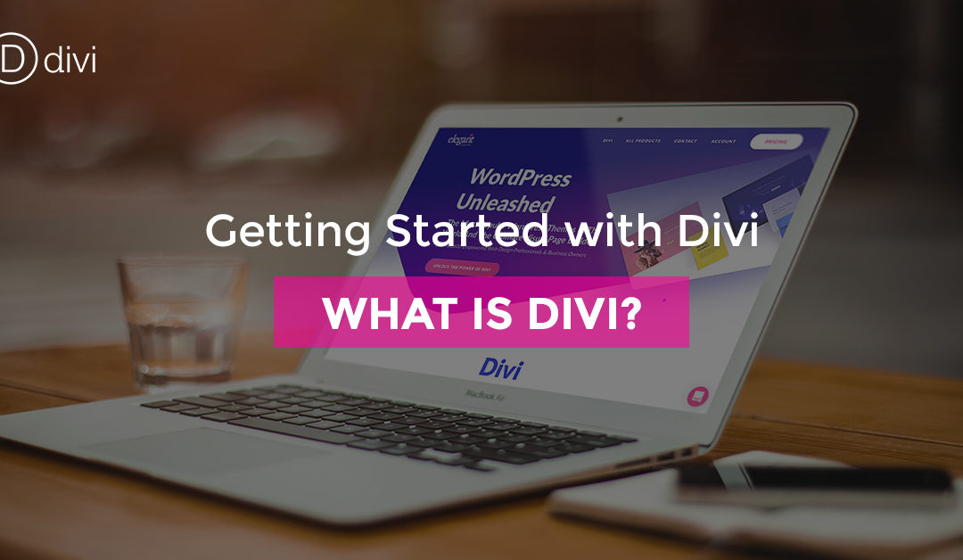 Getting Started with Divi: What is Divi?