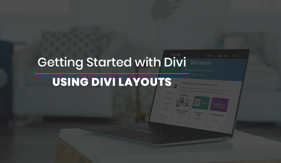 Getting Started with Divi: Using Divi Layouts