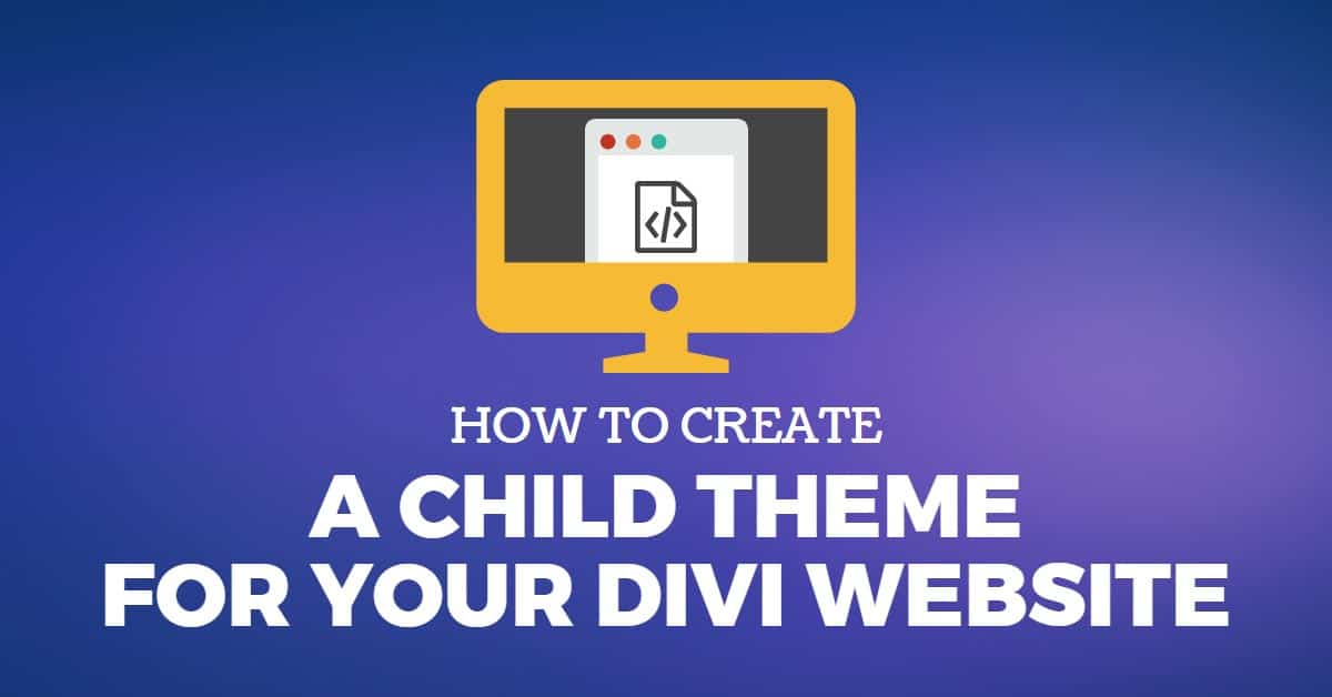 How To Create a Child Theme for Your Divi Website
