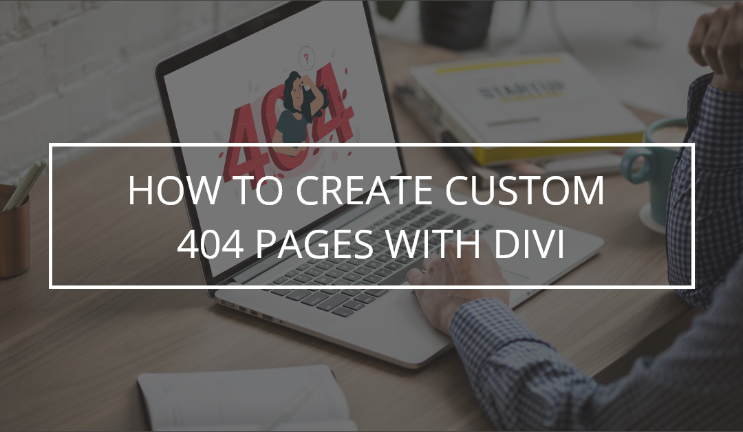 How to Create Custom 404 Pages with Divi