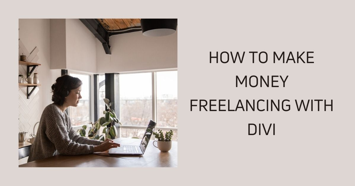 How to Make Money Freelancing with Divi