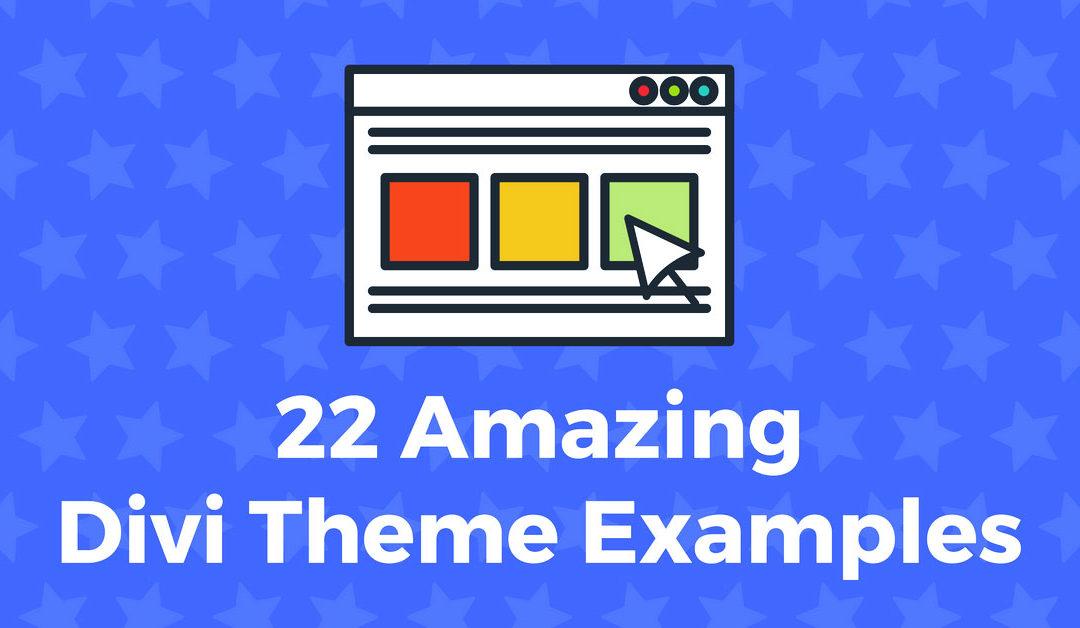 22 Amazing Divi Theme Examples (2018)