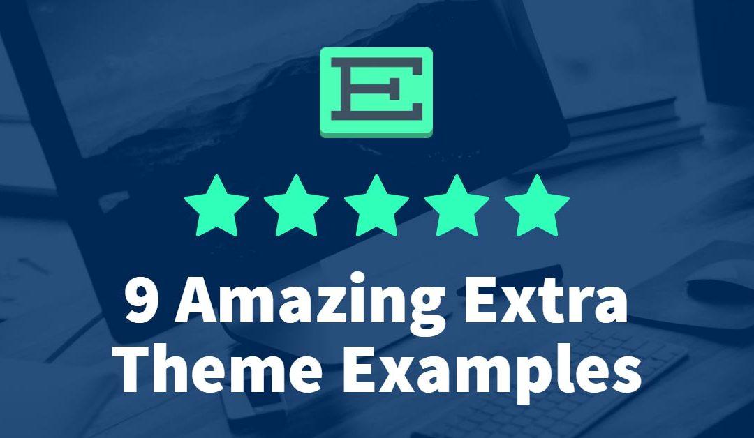 9 Amazing Extra Theme Examples (2017)