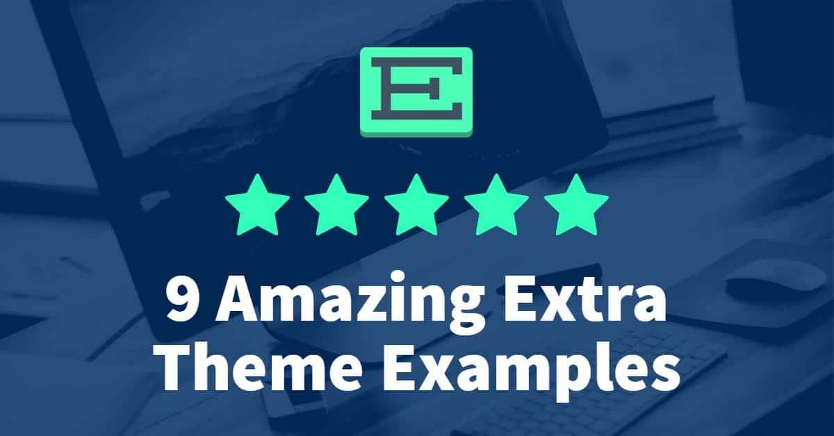 9 Amazing Extra Theme Examples (2018)