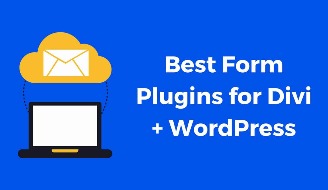 Best Form Plugins for Divi + WordPress