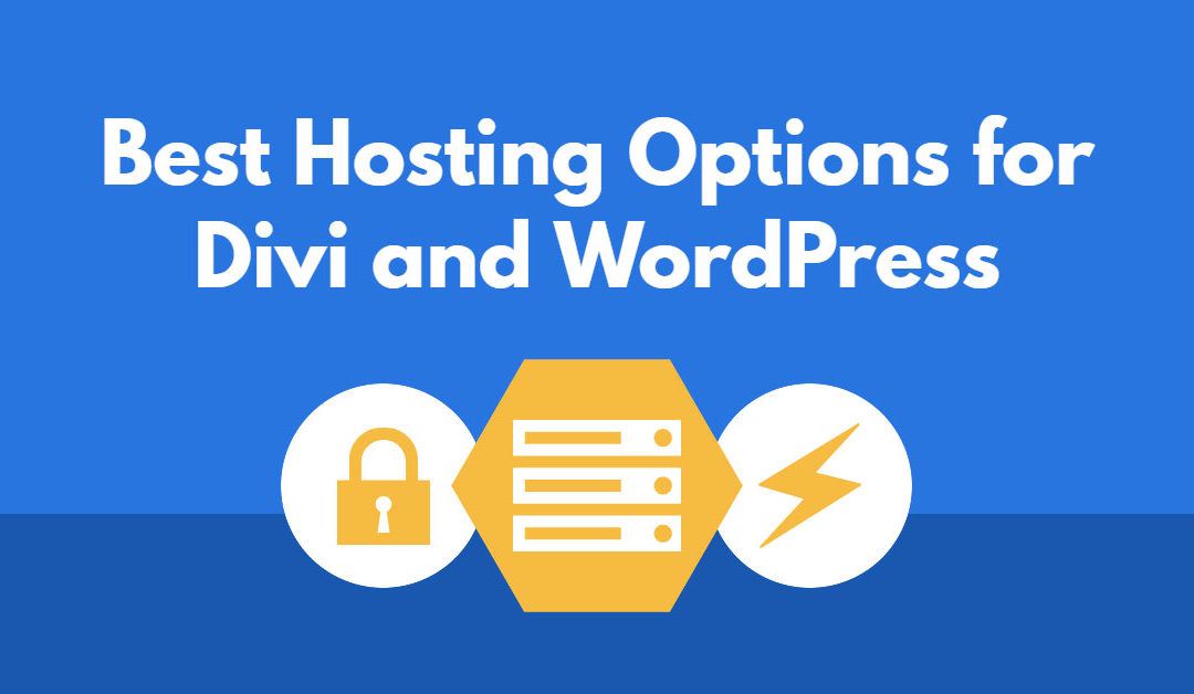 7 Best Hosting Options for Divi + WordPress