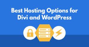 7 Best Hosting Options for Divi + WordPress