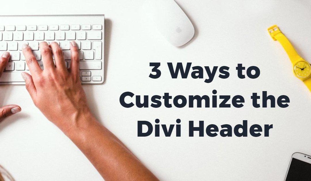 3 Ways to Customize the Divi Header