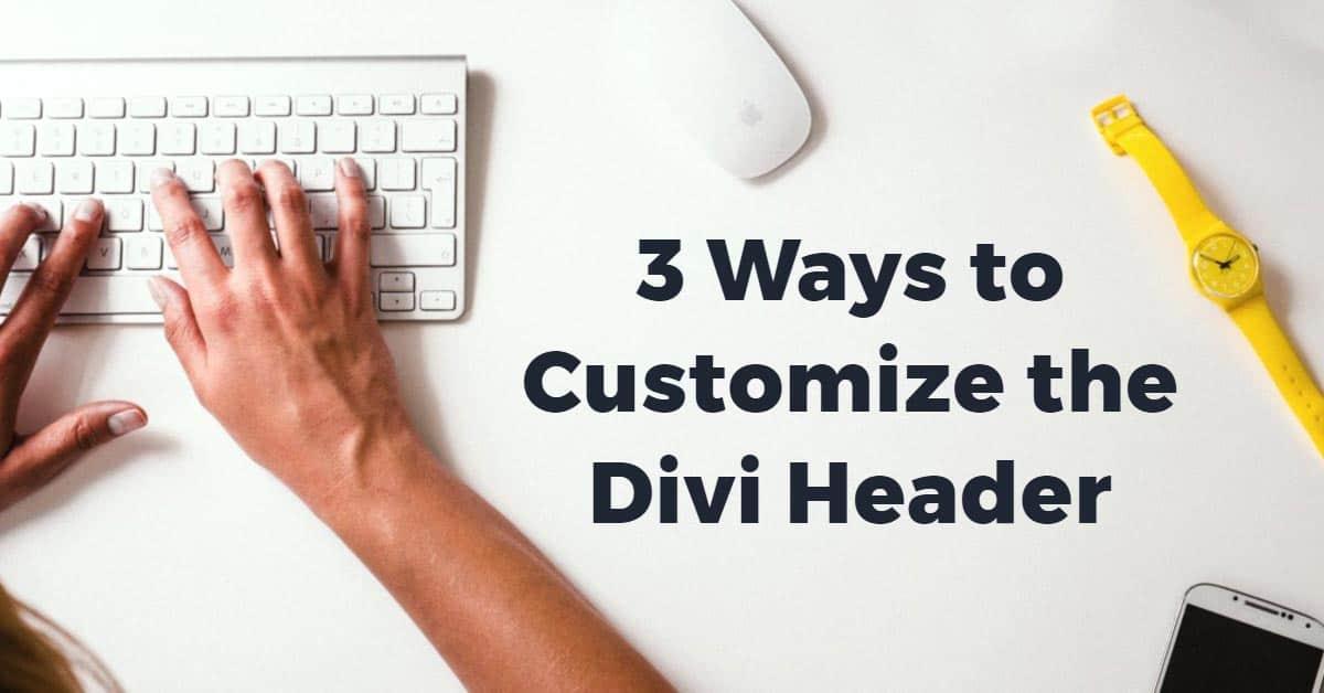 3 Ways to Customize the Divi Header