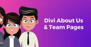 13 Divi About Us and Team Page Layouts, Plugins, and Tutorials