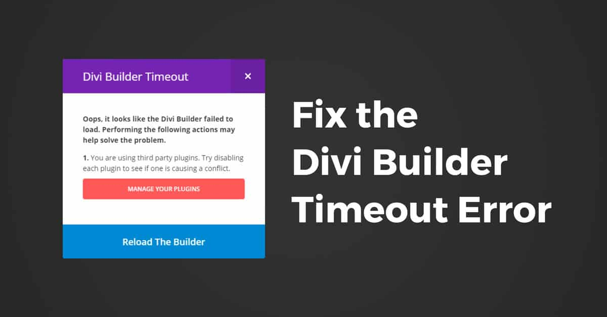 Fix the Divi Builder Timeout Error