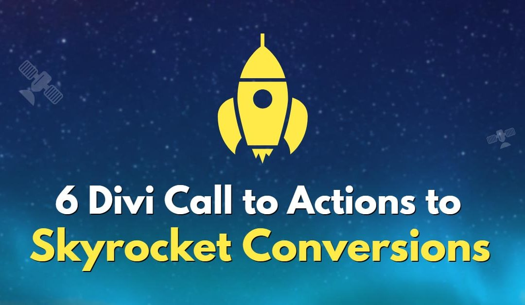 6 Divi Call to Actions to Skyrocket Conversions
