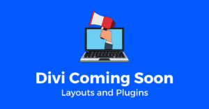 Divi Coming Soon Layouts and Plugins
