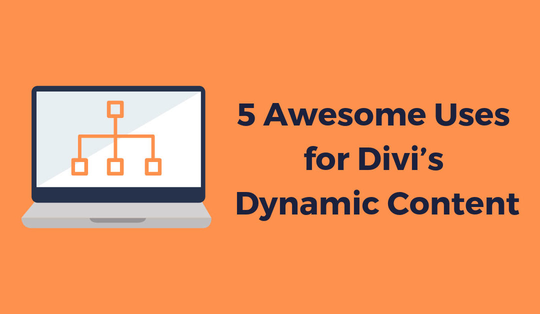 5 Awesome Uses for Divi's Dynamic Content