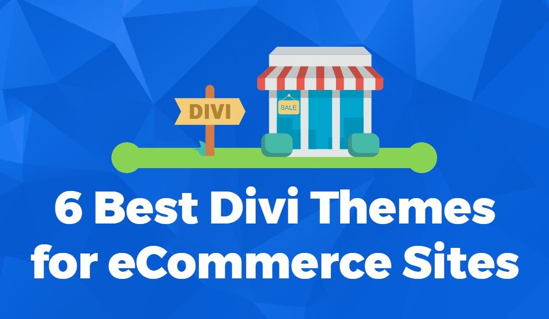 6 Best Divi WooCommerce Themes for eCommerce Sites