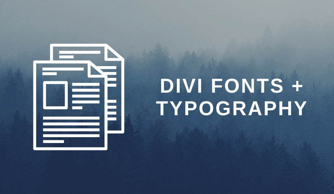 Divi Fonts and Typography Guide