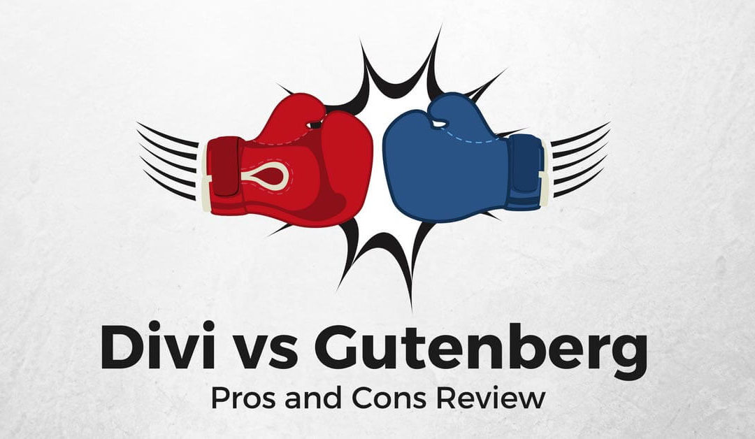 Divi vs Gutenberg (2018 Pros and Cons Review)