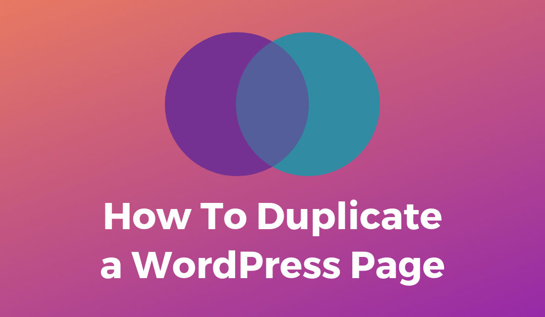 How to Duplicate a WordPress Page (Quick and Easy)