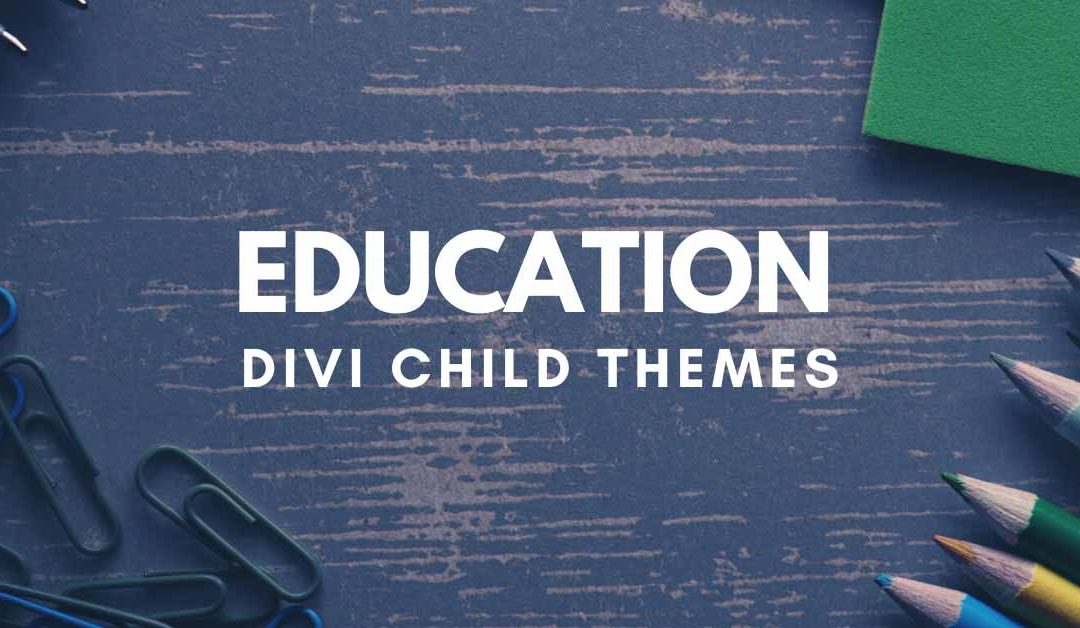 10 Divi Child Themes for Education Websites