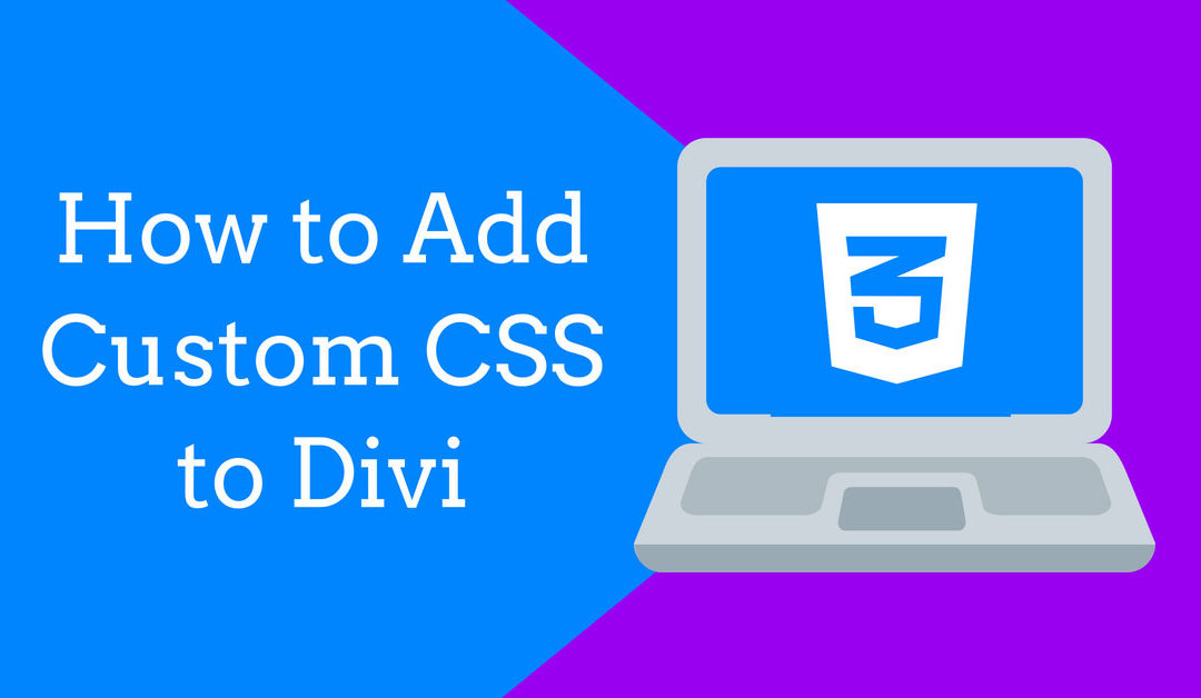 How to Add Custom CSS to Divi