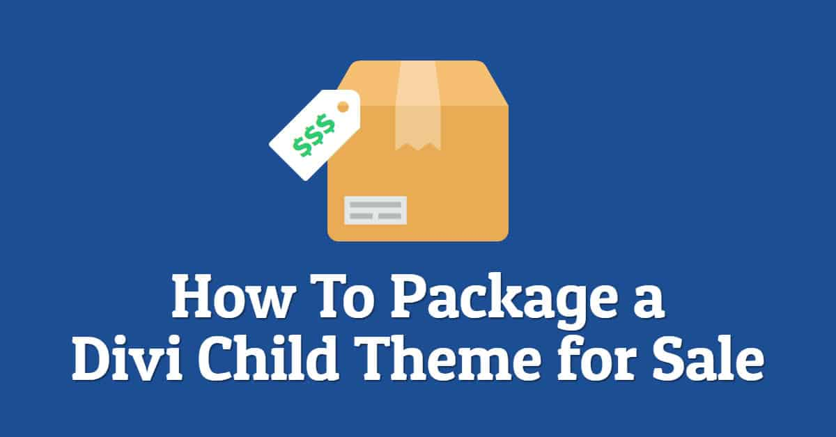 How To Package a Divi Child Theme for Sale