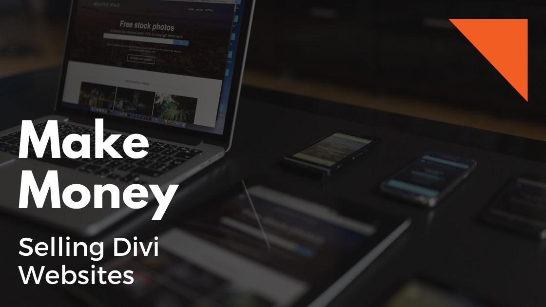 Make Money Selling Divi Websites