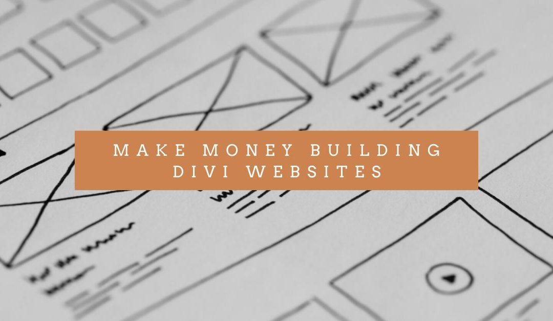 Make Money Building Divi Websites