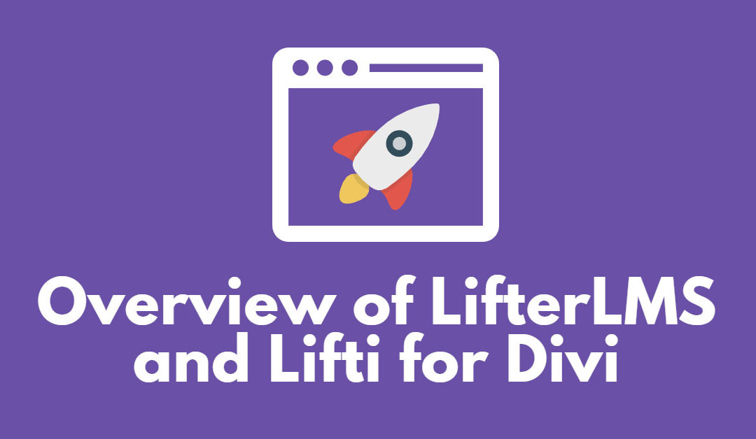 Overview of LifterLMS and Lifti for Divi