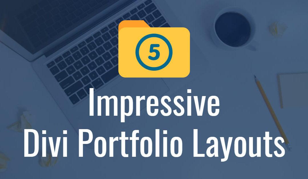 5 Impressive Divi Portfolio Layouts