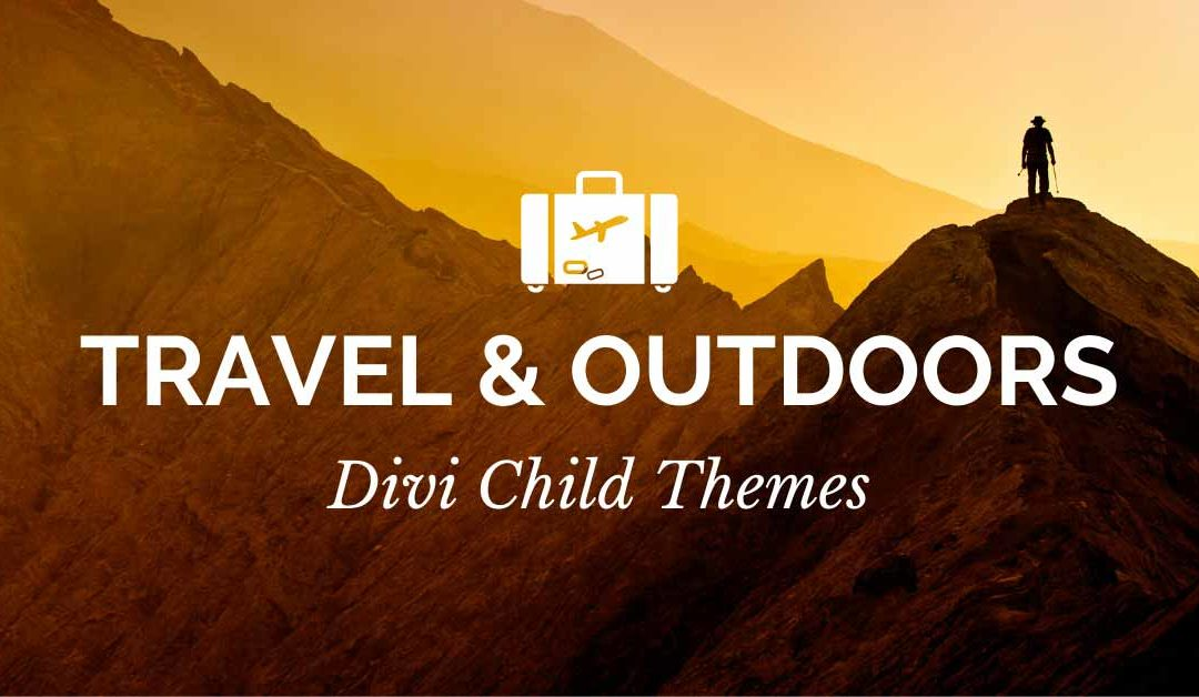 9 Divi Child Themes for Travel and Outdoors Websites